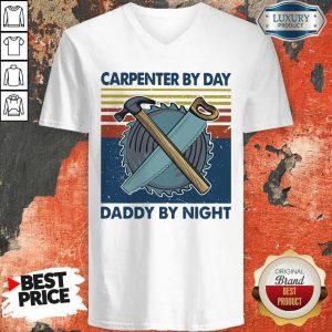 Nice Carpenter By Dad Daddy By Night Mechanic Vintage V-neck