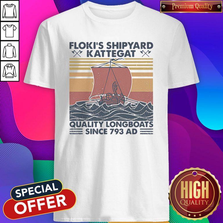 Nice Floki's Shipyard Kattegat Quality Longboats Since 793 Ad-Vintage Shirt