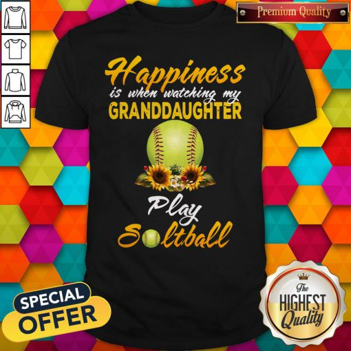Nice Happiness Is When Watching My Granddaughter Play Softball Shirt