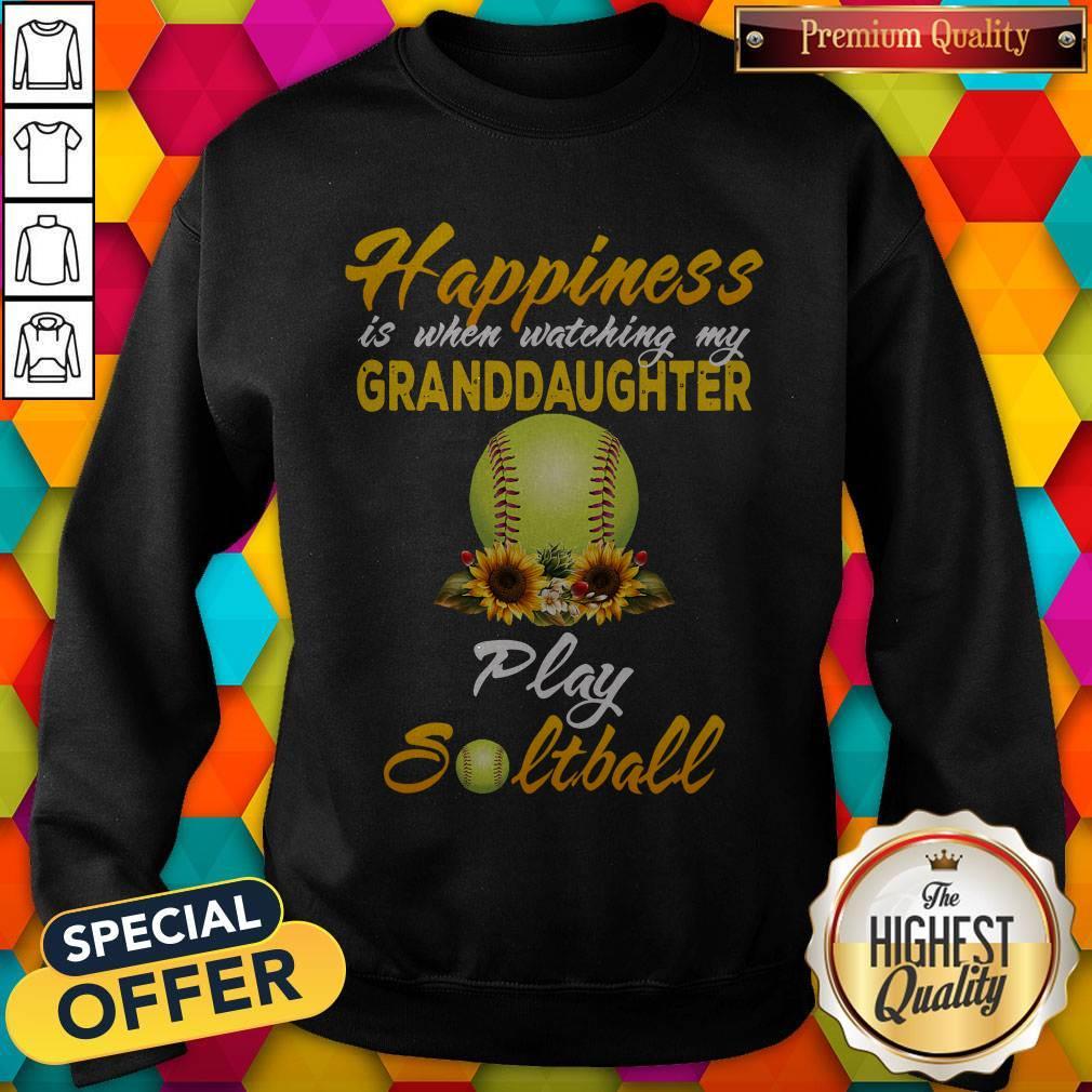 Nice Happiness Is When Watching My Granddaughter Play Softball Sweatshirt
