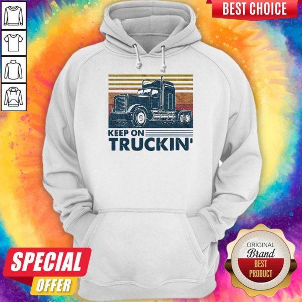 Nice Keep On Truckin Trucker Vintage Hoodie