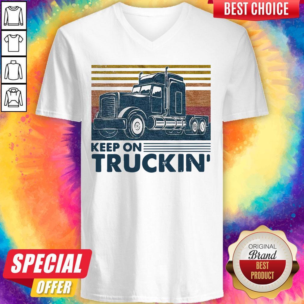 Nice Keep On Truckin Trucker Vintage V-neck