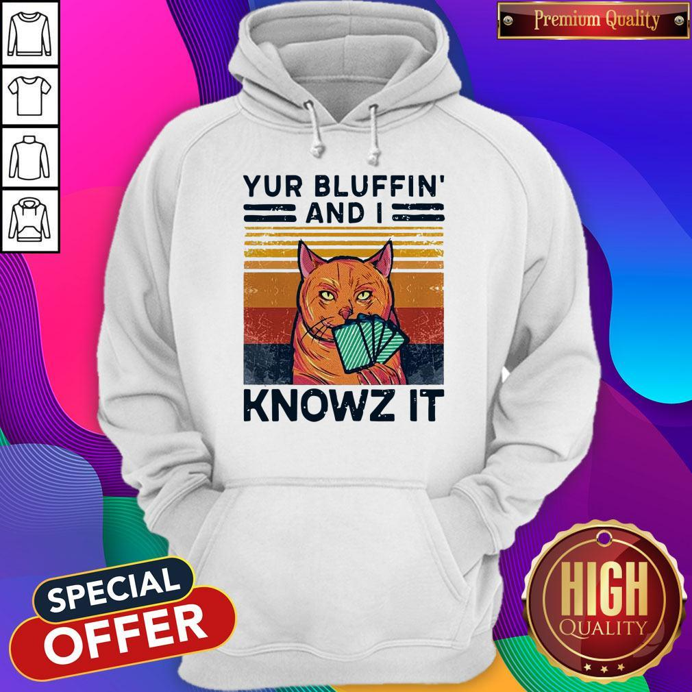 Nice Poker Cat Yur Bluffin' And I Knowz It Vintage Hoodie