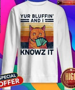 Nice Poker Cat Yur Bluffin' And I Knowz It Vintage Sweatshirt