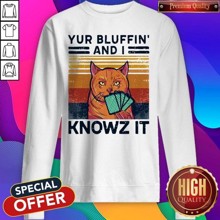 Nice Poker Cat Yur Bluffin' And I Knowz It Vintage Sweatshirt