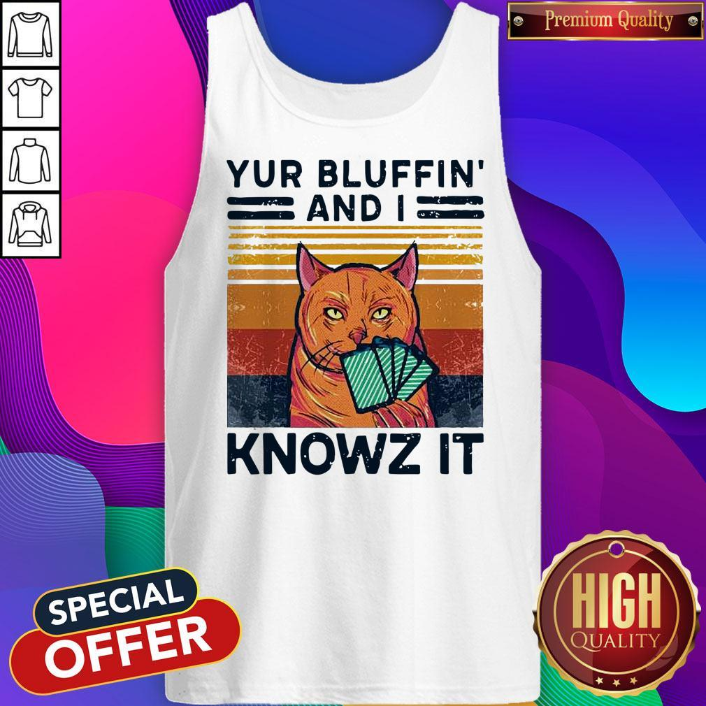 Nice Poker Cat Yur Bluffin' And I Knowz It Vintage Tank Top