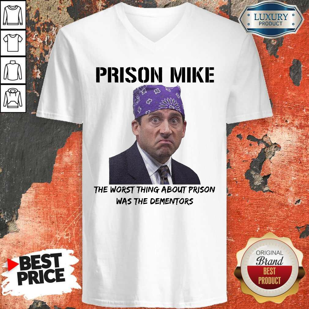 Nice Prison Mike The Worst Thing About Prison Was The Dementors V-neck