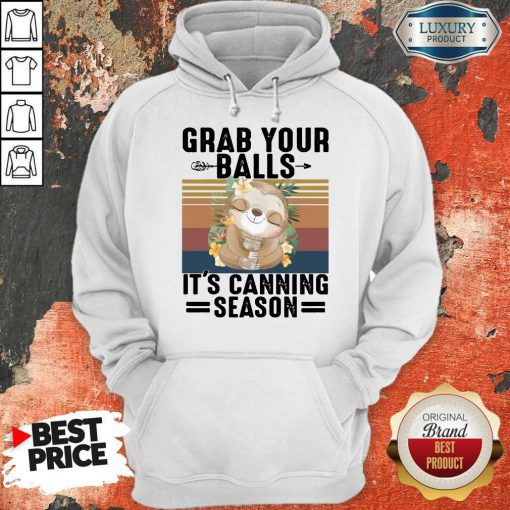 Nice Sloth Grab Your Balls It's Canning Season Vintage Hoodie