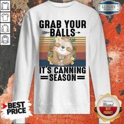 Nice Sloth Grab Your Balls It's Canning Season Vintage Sweatshirt