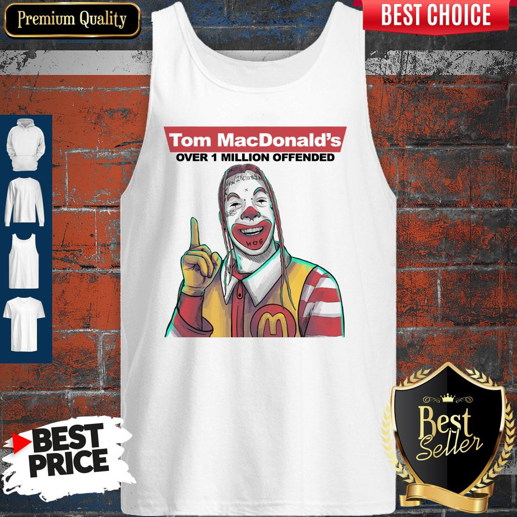 Nice Tom Macdonalds Over 1 Million Offended Tank Top