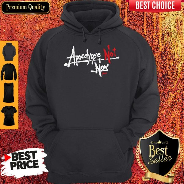 Official Apocalypse Not Now Please Hoodie