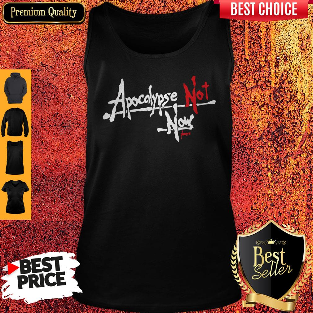 Official Apocalypse Not Now Please Tank Top