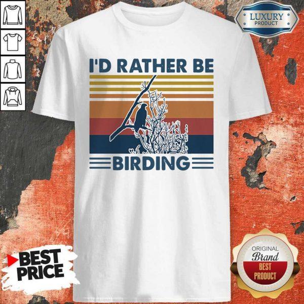 Official Bird Watching I'd Rather Be Birding Vintage Retro Shirt