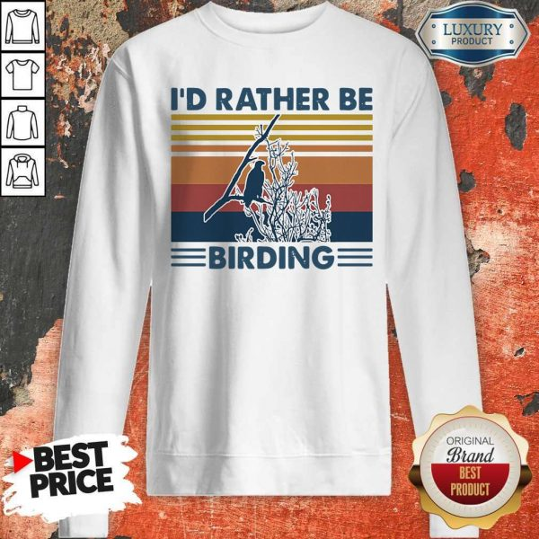 Official Bird Watching I'd Rather Be Birding Vintage Retro Sweatshirt