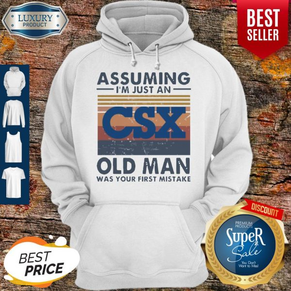 Official CSX Corporation Assuming I'm Just An Old Man Was Your First Mistake Vintage Hoodie
