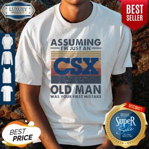 Official CSX Corporation Assuming I'm Just An Old Man Was Your First Mistake Vintage Shirt