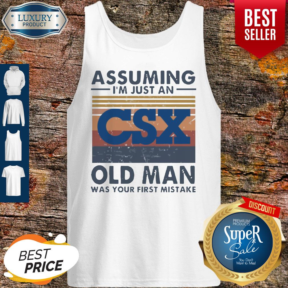 Official CSX Corporation Assuming I'm Just An Old Man Was Your First Mistake Vintage Tank Top
