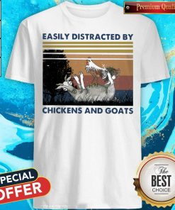 Official Easily Distracted By Chickens And Goats Vintage Shirt