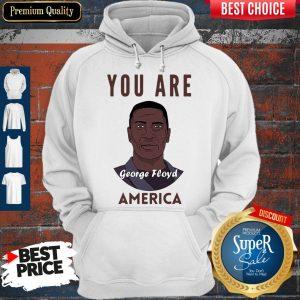 Official George Floyd You Are America Hoodie