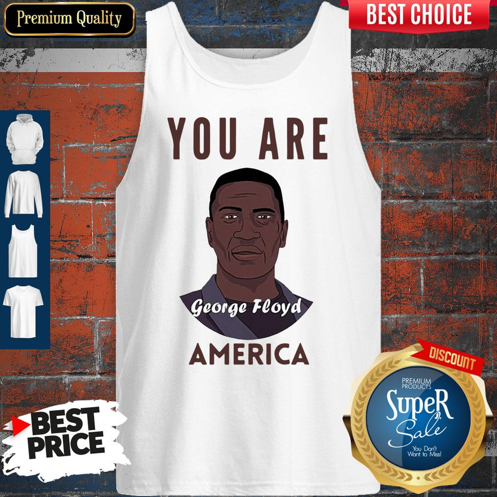 Official George Floyd You Are America Tank Top