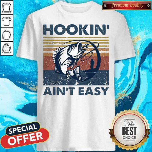 Official Hookin' Ain't Easy Vintage Shirt