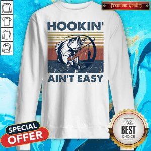 Official Hookin' Ain't Easy Vintage Sweatshirt