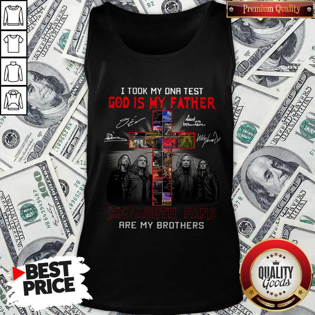 Official I Took My DNA Test God Is My Father Megadeth Fans Are My Brothers Signatures Tank Top