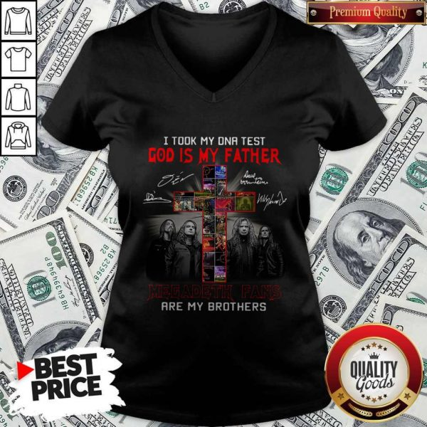 Official I Took My DNA Test God Is My Father Megadeth Fans Are My Brothers Signatures V-neck