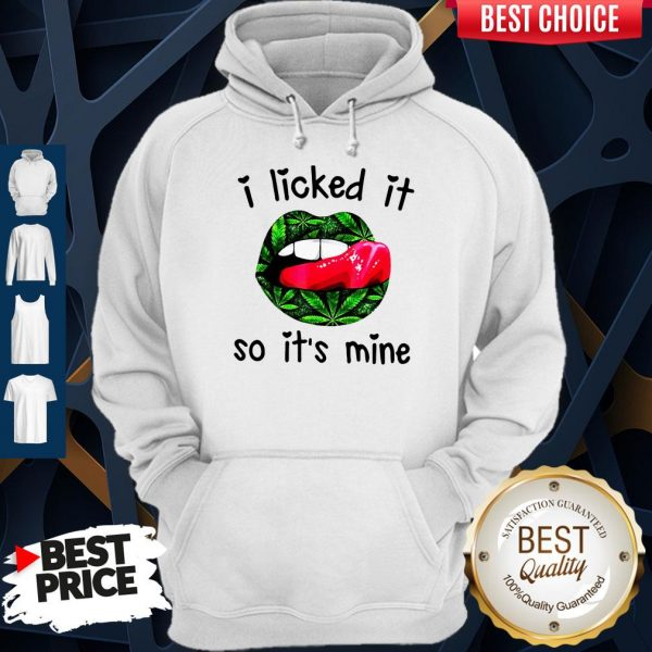 Official Lips I Licked It So It's Mine Hoodie