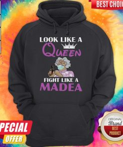 Official Look Like A Queen Flight Like A Madea Hoodie