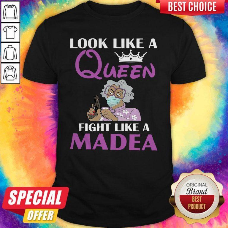 Official Look Like A Queen Flight Like A Madea Shirt