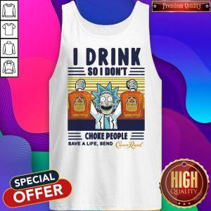 Official Rick Sanchez I Drink So I Don't Choke People Save A Life Send Vintage Tank Top