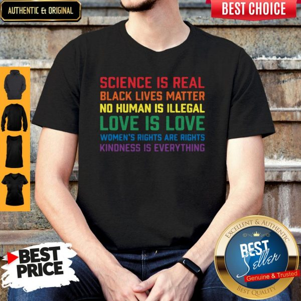 Official Science Is Real Black Lives Matter Kindness Is Everything LGBT Shirt