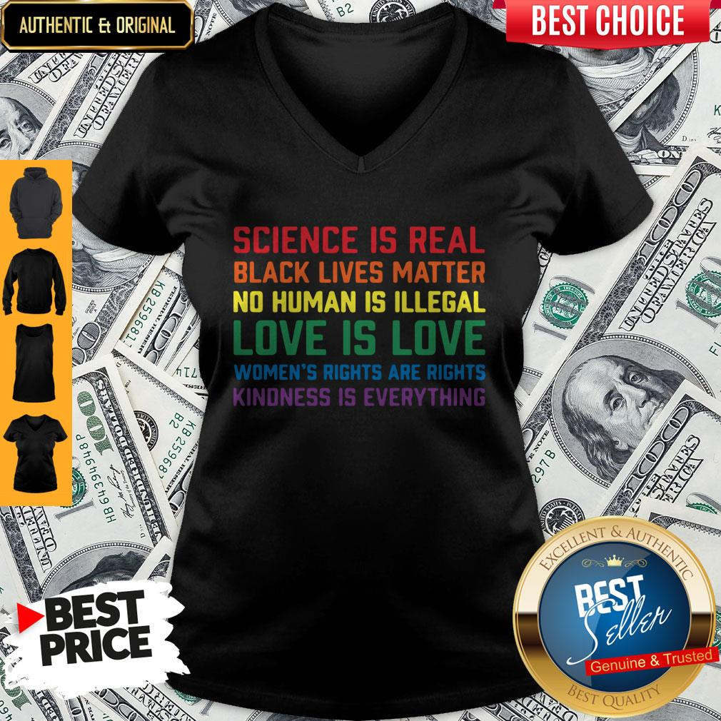 Official Science Is Real Black Lives Matter Kindness Is Everything LGBT V-neck