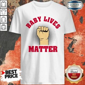 Official Strong Hand Baby Lives Matter Shirt