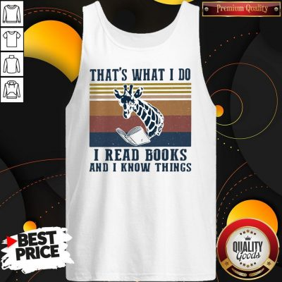 Official That's What I Do I Read Books And I Know Things Giraffe Vintage Tank Top