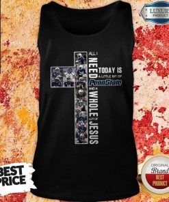 Original All I Need To Day Is A Little Bit Of Penn State And A Whole Lot Of Jesus Tank Top