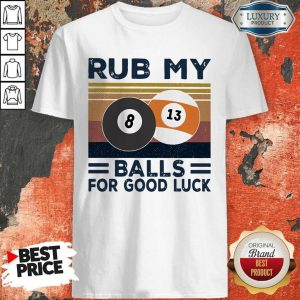 Original Billiard Rub My Balls For Good Luck Vintage Shirt