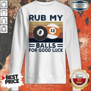 Original Billiard Rub My Balls For Good Luck Vintage Sweatshirt