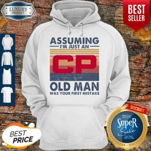 Original Canadian Pacific Railway Assuming I'm Just An Old Man Was Your First Mistake Vintage Hoodie