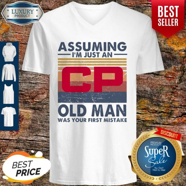 Original Canadian Pacific Railway Assuming I'm Just An Old Man Was Your First Mistake Vintage V-neck
