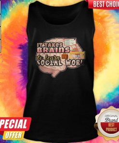 Original It Takes Brains To Learn Social Work Tank Top