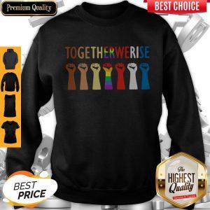Original LGBT Together We Rise Sweatshirt