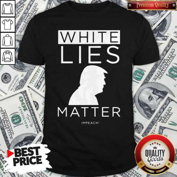Original White Lies Matter Trump Shirt