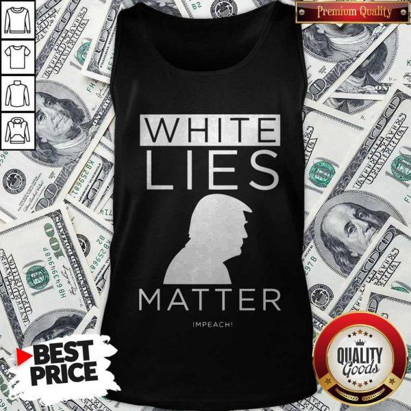 Original White Lies Matter Trump Tank Top