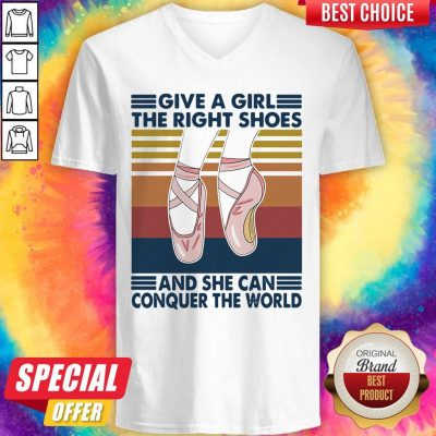 Perfect Ballet Give A Girl The Right Shoes And She Can Conquer The World Vintage V-neck
