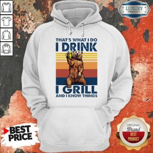 Perfect Bear Drinking Beer That's What I Do I Drink I Grill And I Know Things Vintage Hoodie