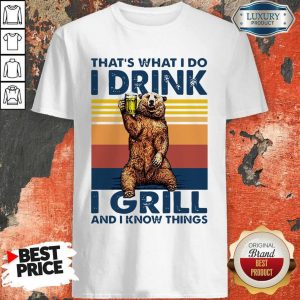 Perfect Bear Drinking Beer That's What I Do I Drink I Grill And I Know Things Vintage Shirt