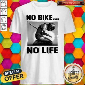 Perfect Biker Fencing No Bike No Life Shirt