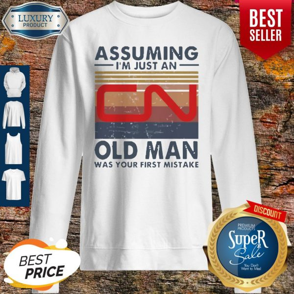 Perfect Canadian National Railway Assuming I'm Just An Old Man Was Your First Mistake Vintage Sweatshirt